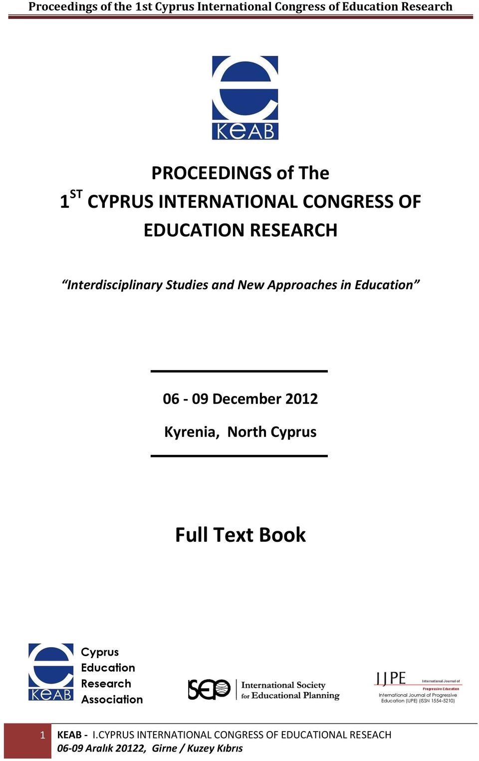 Cyprus Education Research Association International Journal of Progressive Education (IJPE) (ISSN