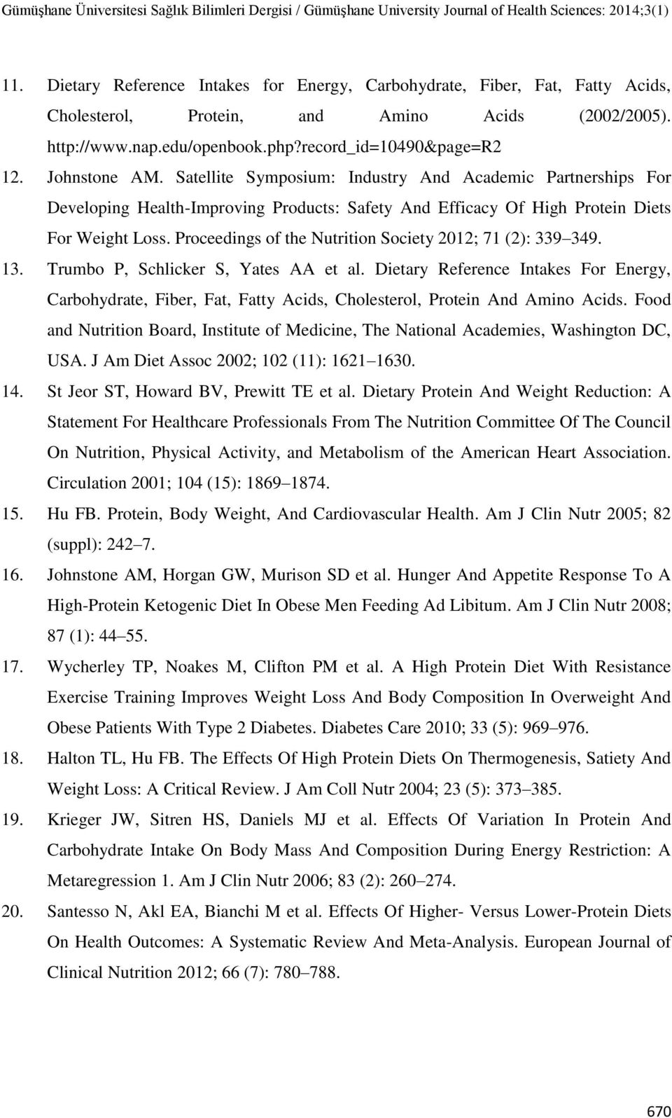 Proceedings of the Nutrition Society 2012; 71 (2): 339 349. 13. Trumbo P, Schlicker S, Yates AA et al.