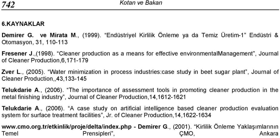 Water minimization in process industries:case study in beet sugar plant, Journal of Cleaner Production,,43,133-145 Telukdarie A., (2006).