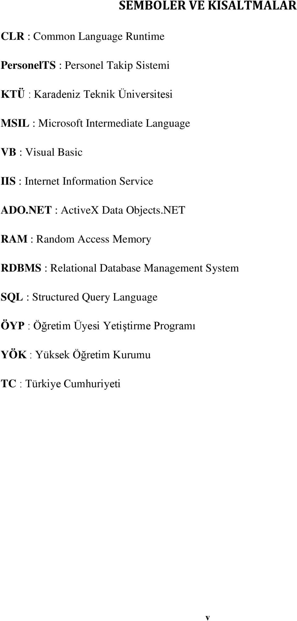 NET : ActiveX Data Objects.