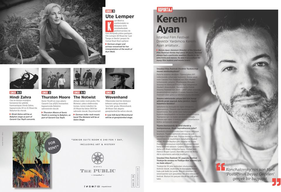 .. Kerem Ayan (Asistant Director of the İstanbul Film Festival) thinks that since 34 years, Festival always had a particular position thanks to its selections and stance, he sees it as a school for