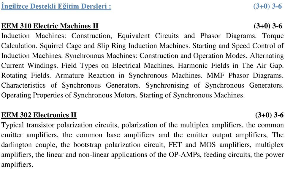 Field Types on Electrical Machines. Harmonic Fields in The Air Gap. Rotating Fields. Armature Reaction in Synchronous Machines. MMF Phasor Diagrams. Characteristics of Synchronous Generators.