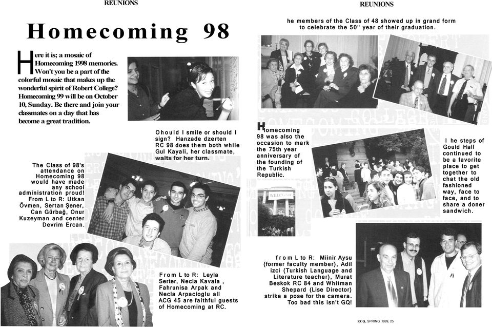 Be there and join your classmates on a day that has become a great tradition. The Class of 98's attendance on Homecoming 98 would have made any school administration proud!