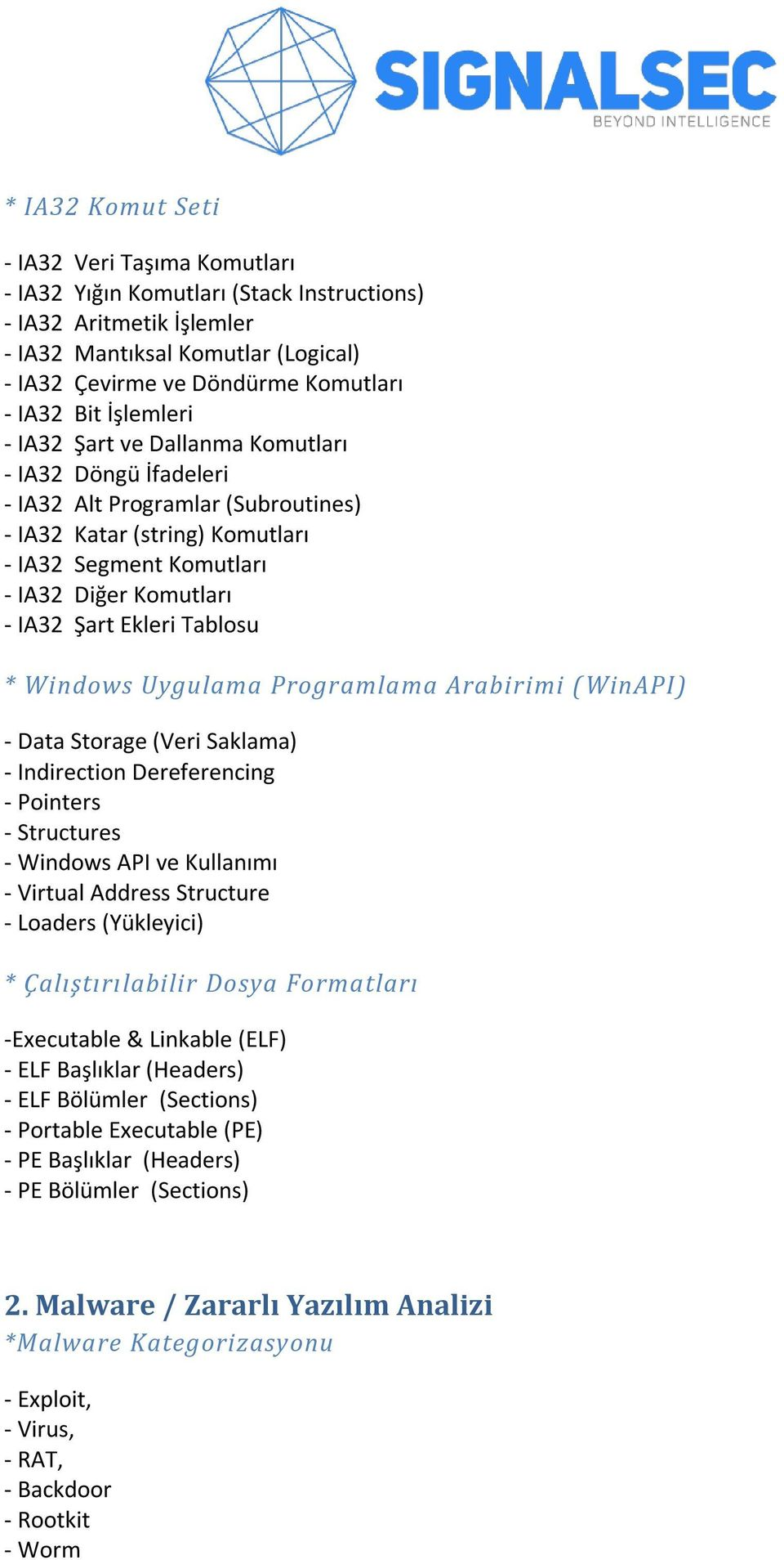 Ekleri Tablosu * Windows Uygulama Programlama Arabirimi ( WinAPI) - Data Storage (Veri Saklama) - Indirection Dereferencing - Pointers - Structures - Windows API ve Kullanımı - Virtual Address