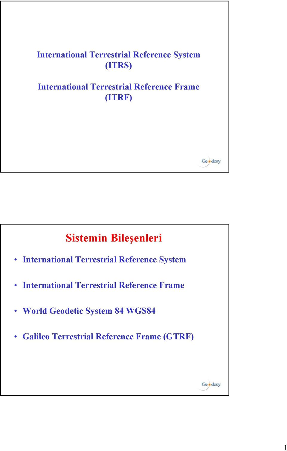 Terrestrial Reference System International Terrestrial Reference