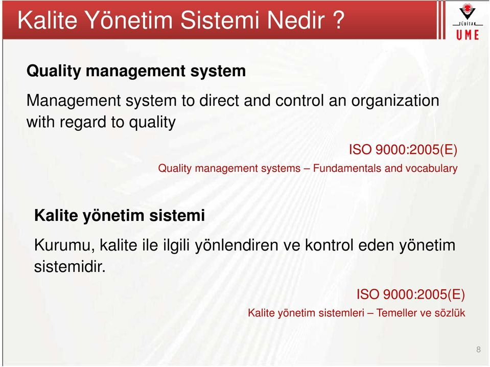 regard to quality ISO 9000:2005(E) Quality management systems Fundamentals and vocabulary