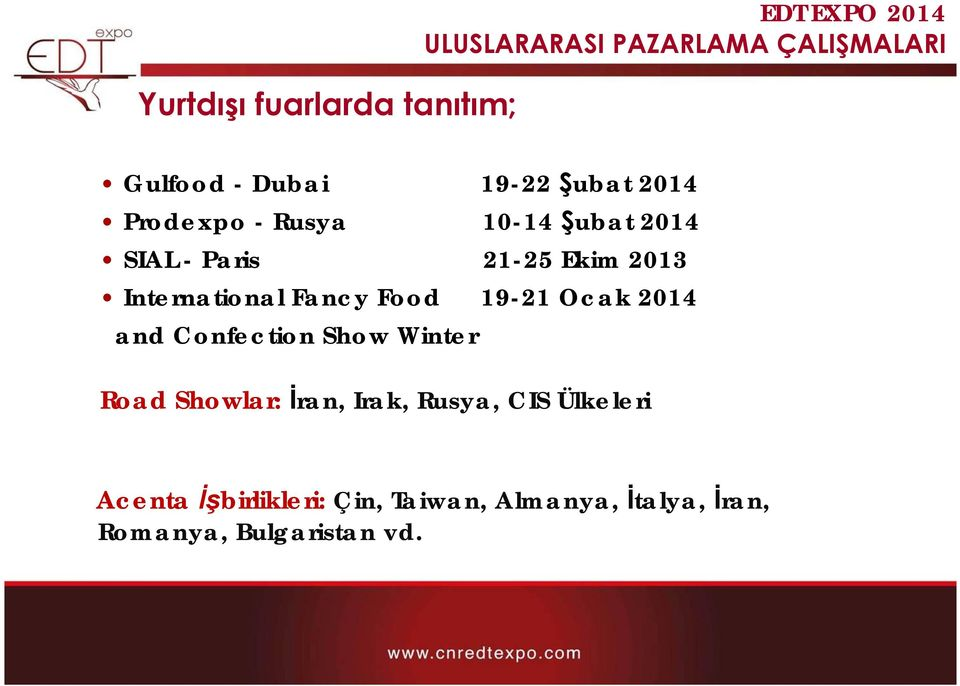 International Fancy Food 19-21 Ocak 2014 and Confection Show Winter Road Showlar: İran,