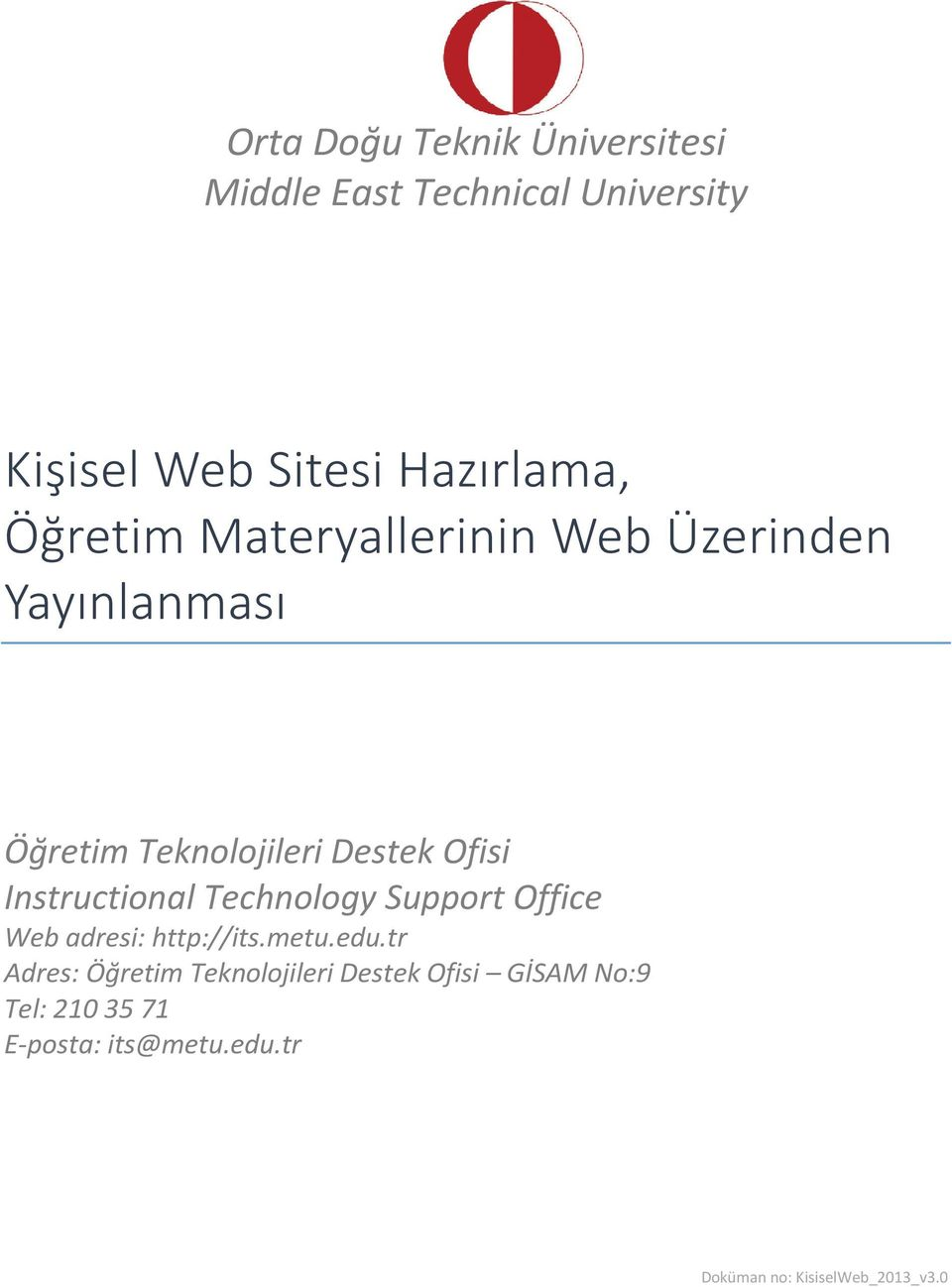 Instructional Technology Support Office Web adresi: http://its.metu.edu.