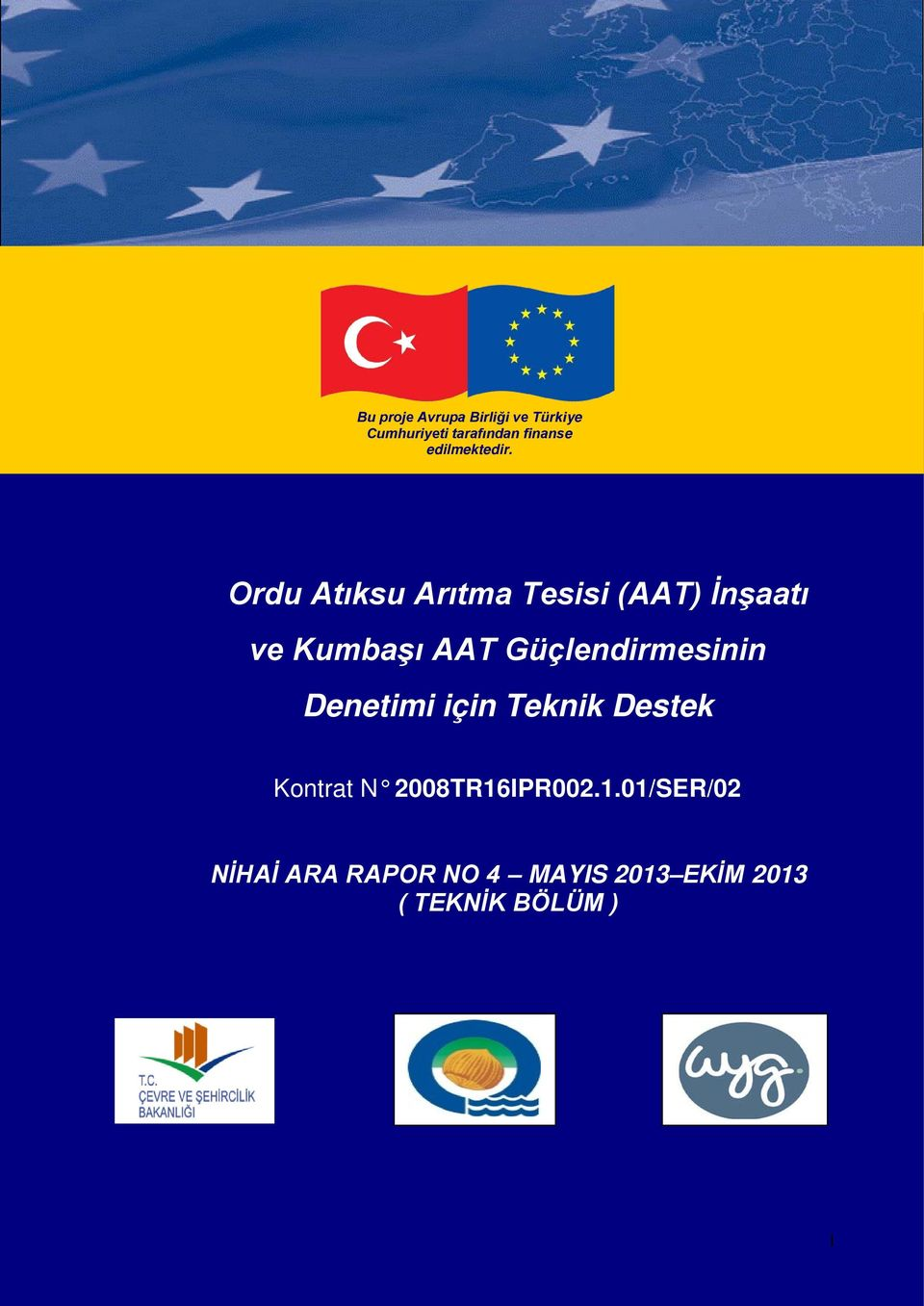 Needs Assessment on Turkish Traffic Police (DGCA) Ordu Atıksu Arıtma Tesisi (AAT)