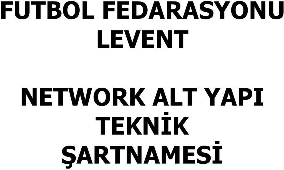 LEVENT NETWORK