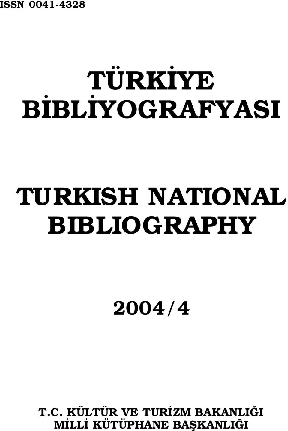 BIBLIOGRAPHY 2004/4 T.C.