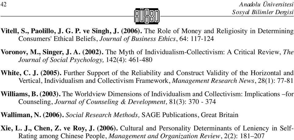 The Myth of Individualism-Collectivism: A Critical Review, The Journal of Social Psychology, 142(4): 461-480 White, C. J. (2005).
