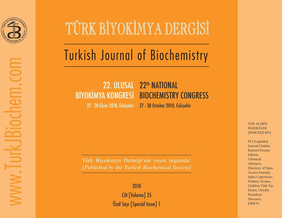 [Published by the Turkish Biochemical Society] 2010 Cilt [Volume] 35 Özel Sayı [Special Issue] 1 SCI Expanded, Journal