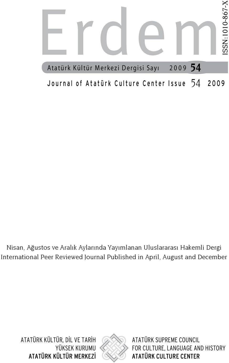 Dergi International Peer Reviewed Journal Published in April, August and December ATATÜRK KÜLTÜR, DİL VE TARİH