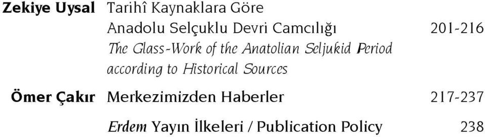 Period according to Historical Sources Ömer Çakır