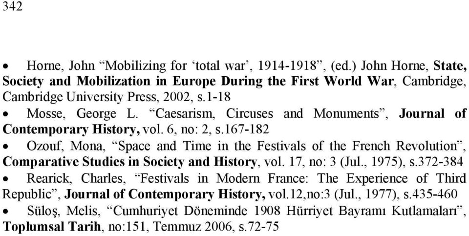 Caesarism, Circuses and Monuments, Journal of Contemporary History, vol. 6, no: 2, s.