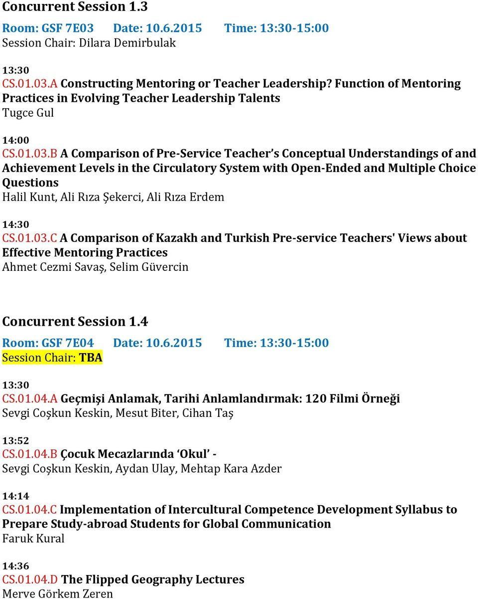 B A Comparison of Pre-Service Teacher s Conceptual Understandings of and Achievement Levels in the Circulatory System with Open-Ended and Multiple Choice Questions Halil Kunt, Ali Rıza Şekerci, Ali