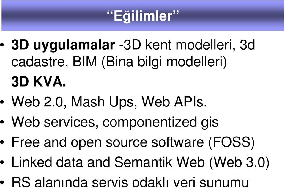 Web services, componentized gis Free and open source software