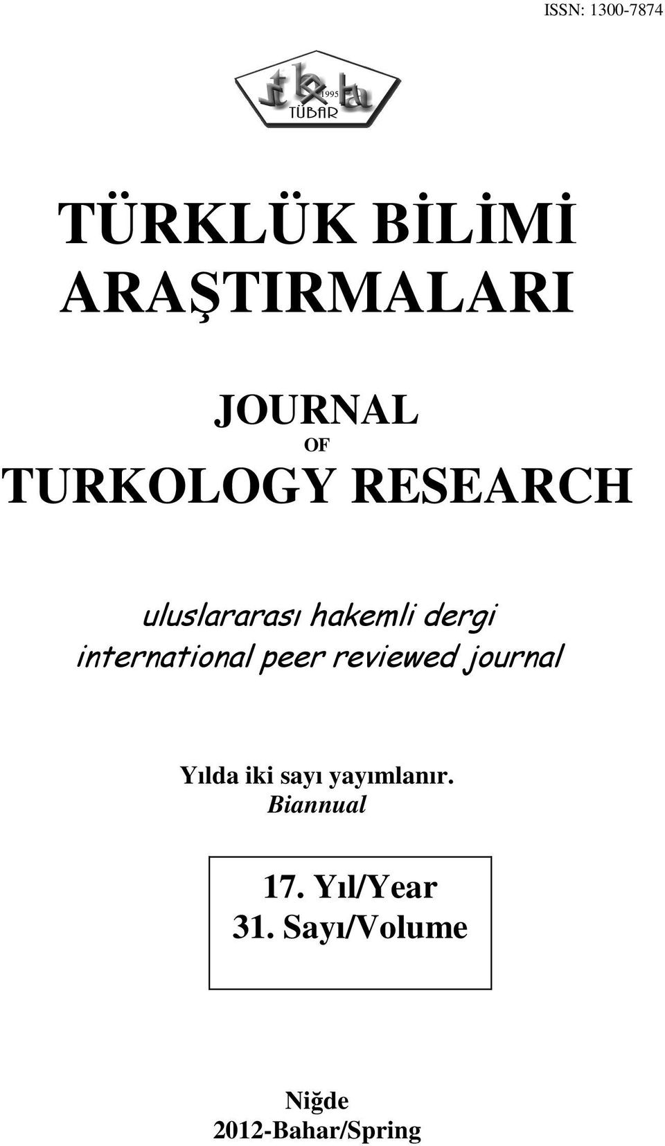 international peer reviewed journal Yılda iki sayı