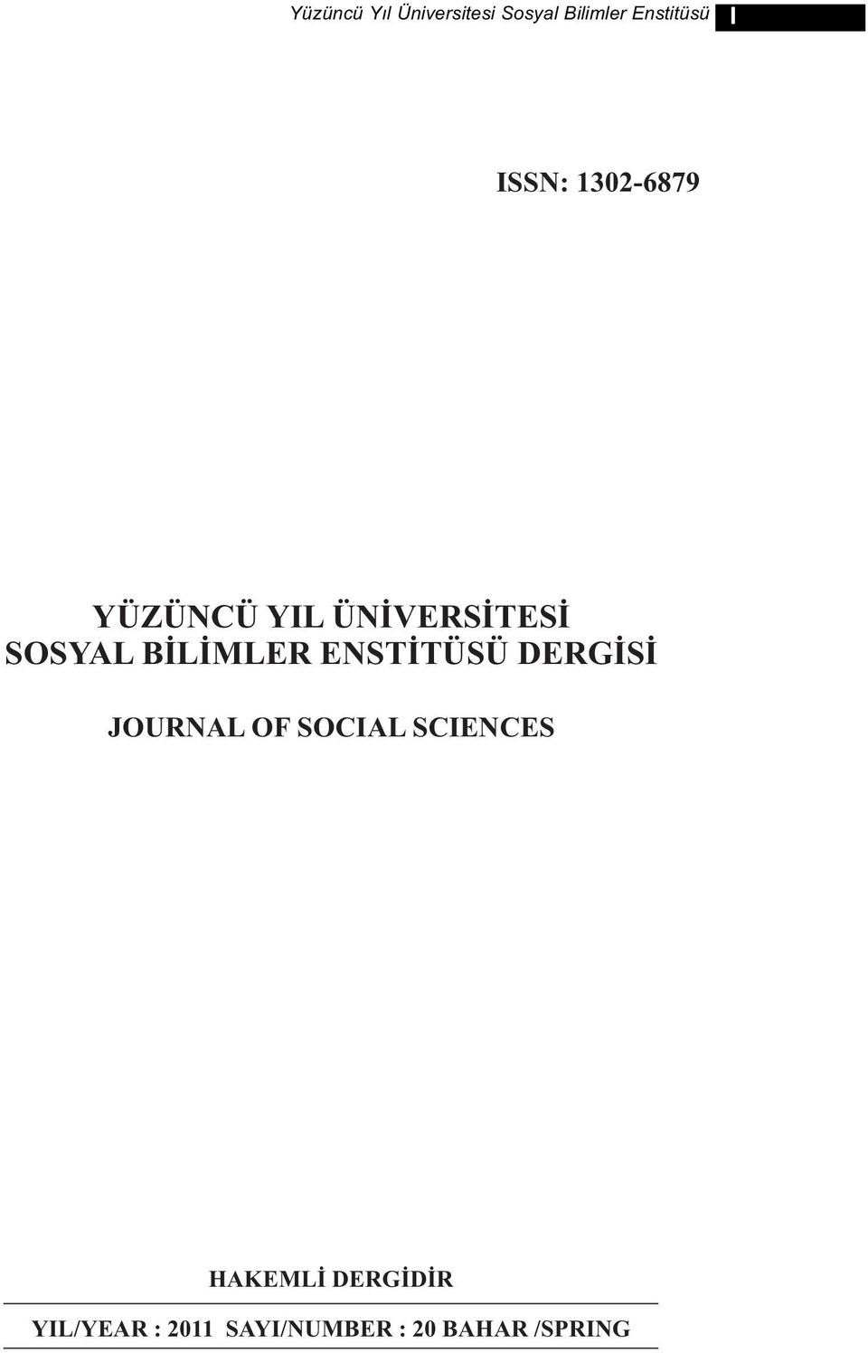 BİLİMLER ENSTİTÜSÜ DERGİSİ JOURNAL OF SOCIAL SCIENCES