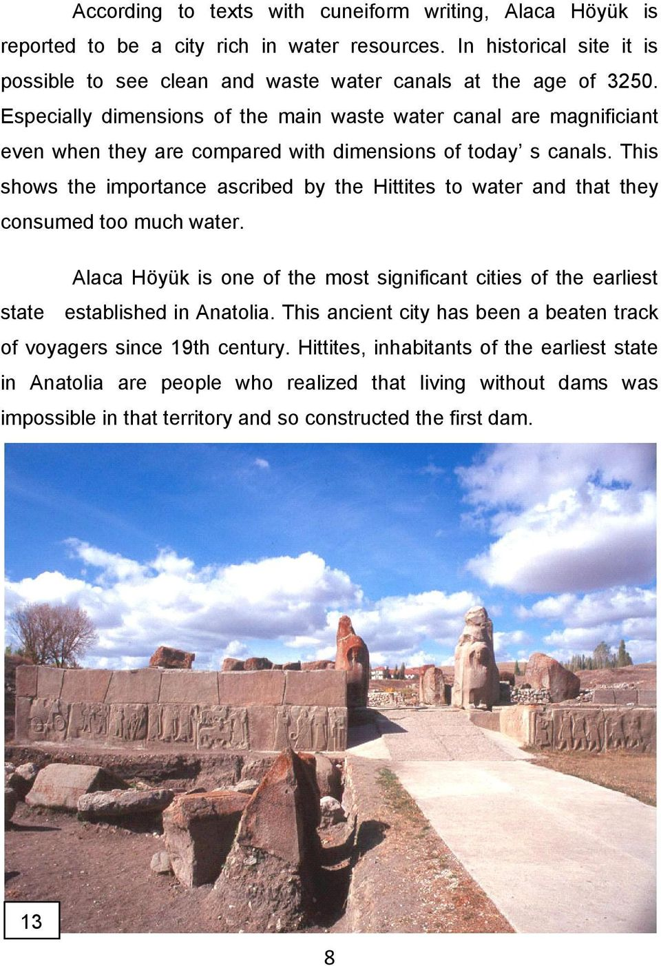This shows the importance ascribed by the Hittites to water and that they consumed too much water.
