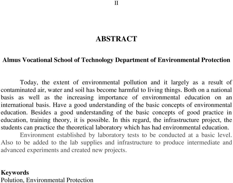 Have a good understanding of the basic concepts of environmental education. Besides a good understanding of the basic concepts of good practice in education, training theory, it is possible.