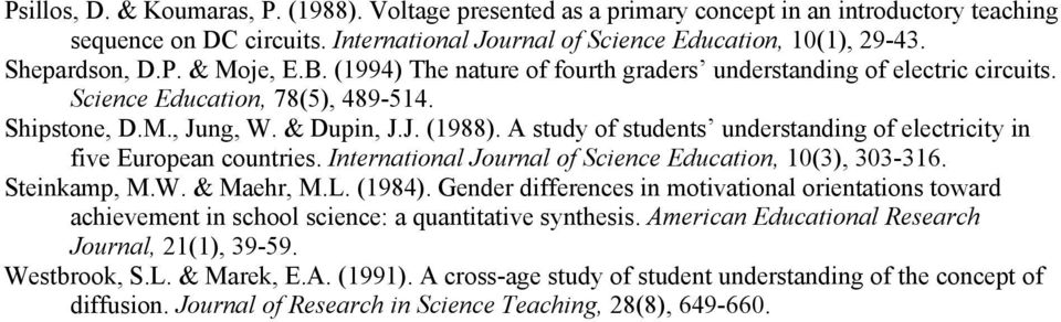 A study of students understanding of electricity in five European countries. International Journal of Science Education, 10(3), 303-316. Steinkamp, M.W. & Maehr, M.L. (1984).