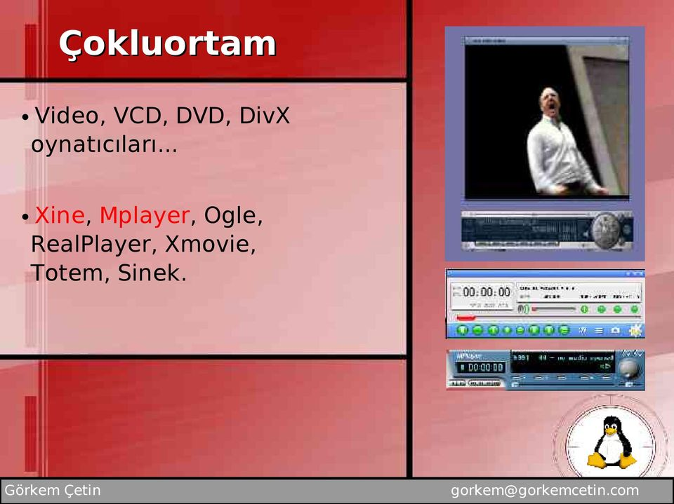 .. Xine, Mplayer, Ogle,