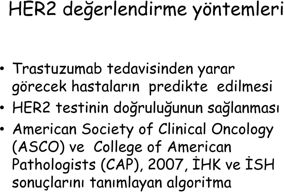 American Society of Clinical Oncology (ASCO) ve College of American