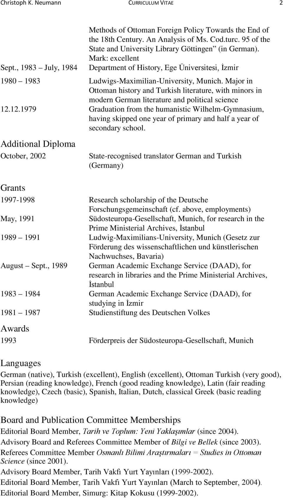 Major in Ottoman history and Turkish literature, with minors in modern German literature and political science 12.