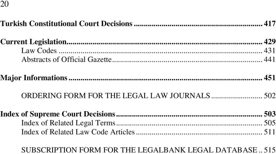 .. 451 ORDERING FORM FOR THE LEGAL LAW JOURNALS... 502 Index of Supreme Court Decisions.