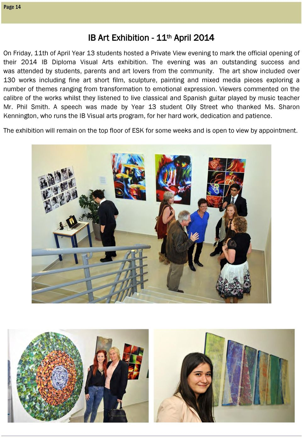 The art show included over 130 works including fine art short film, sculpture, painting and mixed media pieces exploring a number of themes ranging from transformation to emotional expression.
