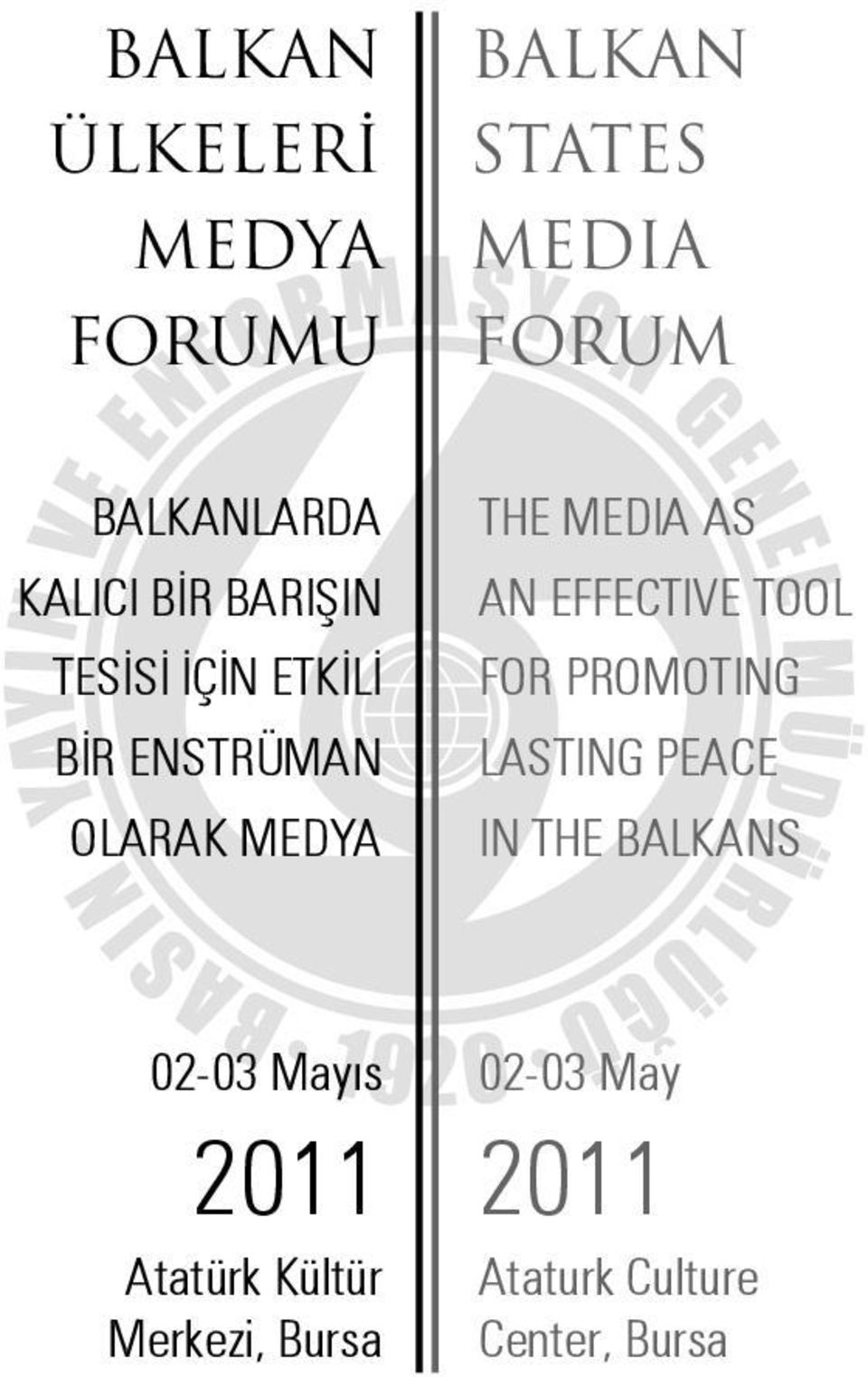 EFFECTIVE TOOL FOR PROMOTING LASTING PEACE IN THE BALKANS 02-03 Mayıs 2011