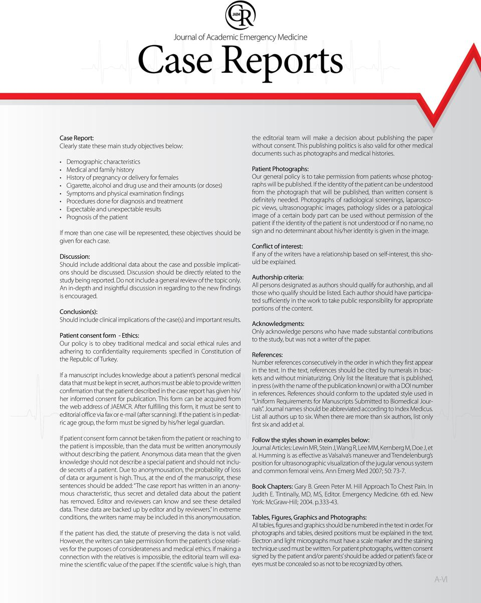 be represented, these objectives should be given for each case. Discussion: Should include additional data about the case and possible implications should be discussed.