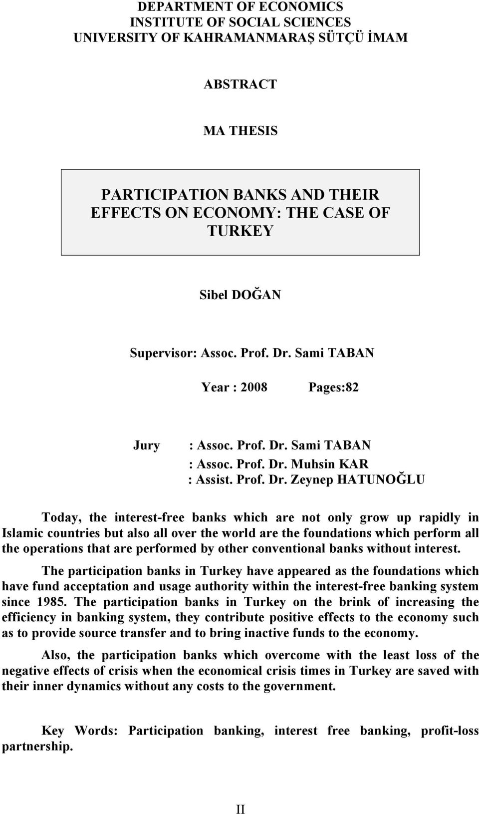 Sami TABAN Year : 2008 Pages:82 Jury : Assoc. Prof. Dr.