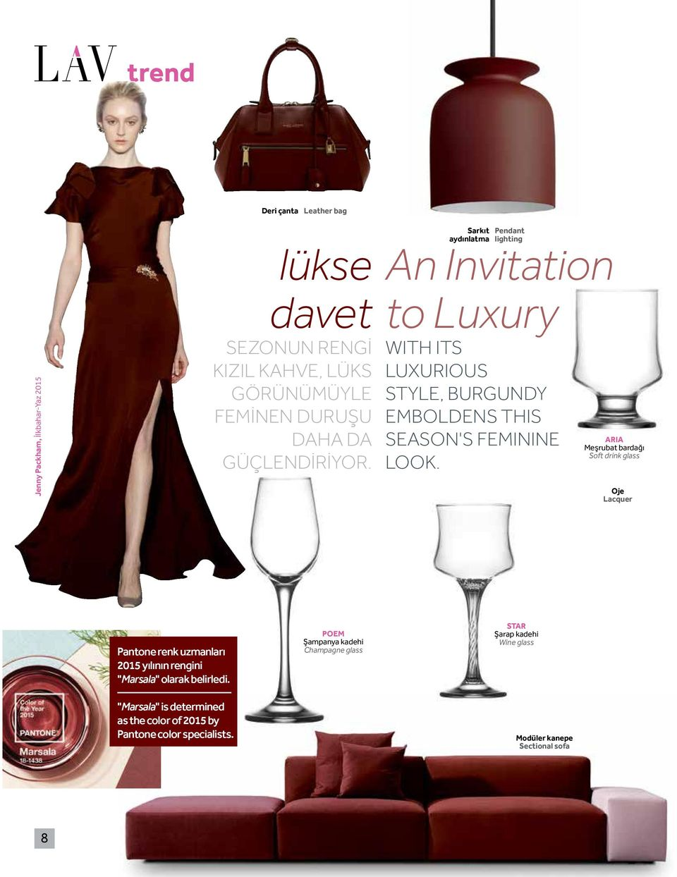 WITH ITS LUXURIOUS STYLE, BURGUNDY EMBOLDENS THIS SEASON'S FEMININE LOOK.