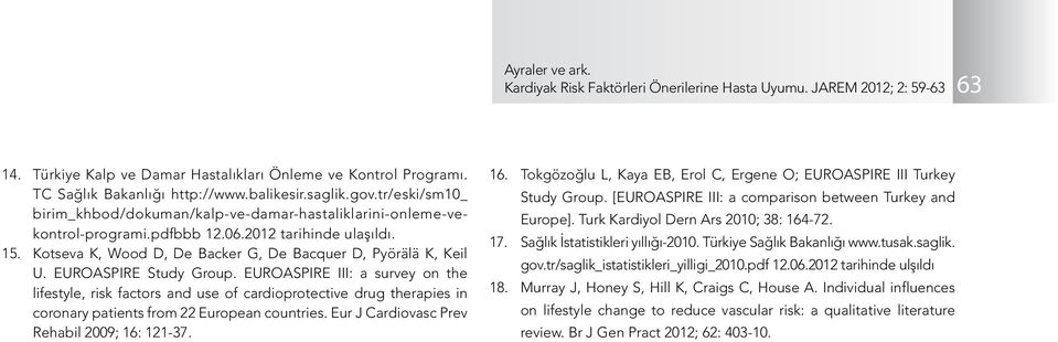 EUROASPIRE Study Group. EUROASPIRE III: a survey on the lifestyle, risk factors and use of cardioprotective drug therapies in coronary patients from 22 European countries.