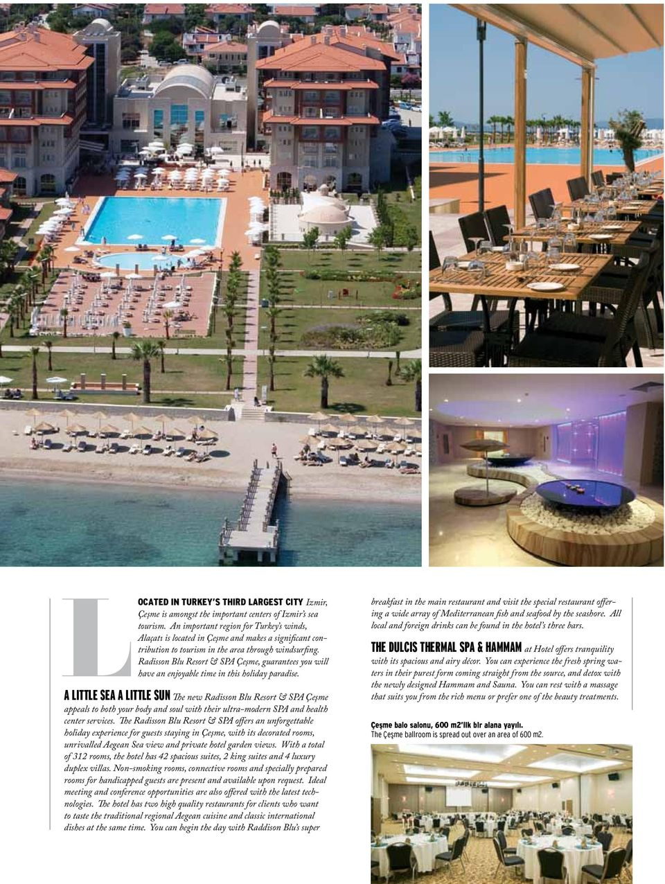 Radisson Blu Resort & SPA Çeşme, guarantees you will have an enjoyable time in this holiday paradise.