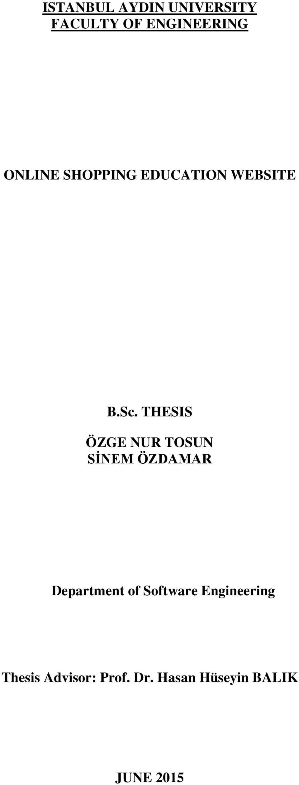 THESIS ÖZGE NUR TOSUN SİNEM ÖZDAMAR Department of