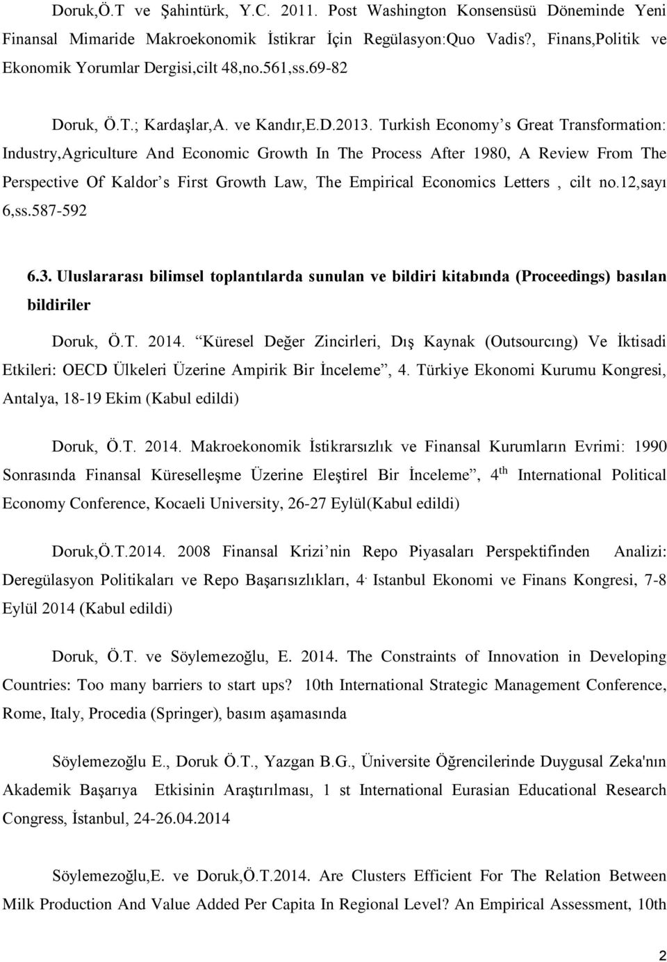 Turkish Economy s Great Transformation: Industry,Agriculture And Economic Growth In The Process After 1980, A Review From The Perspective Of Kaldor s First Growth Law, The Empirical Economics