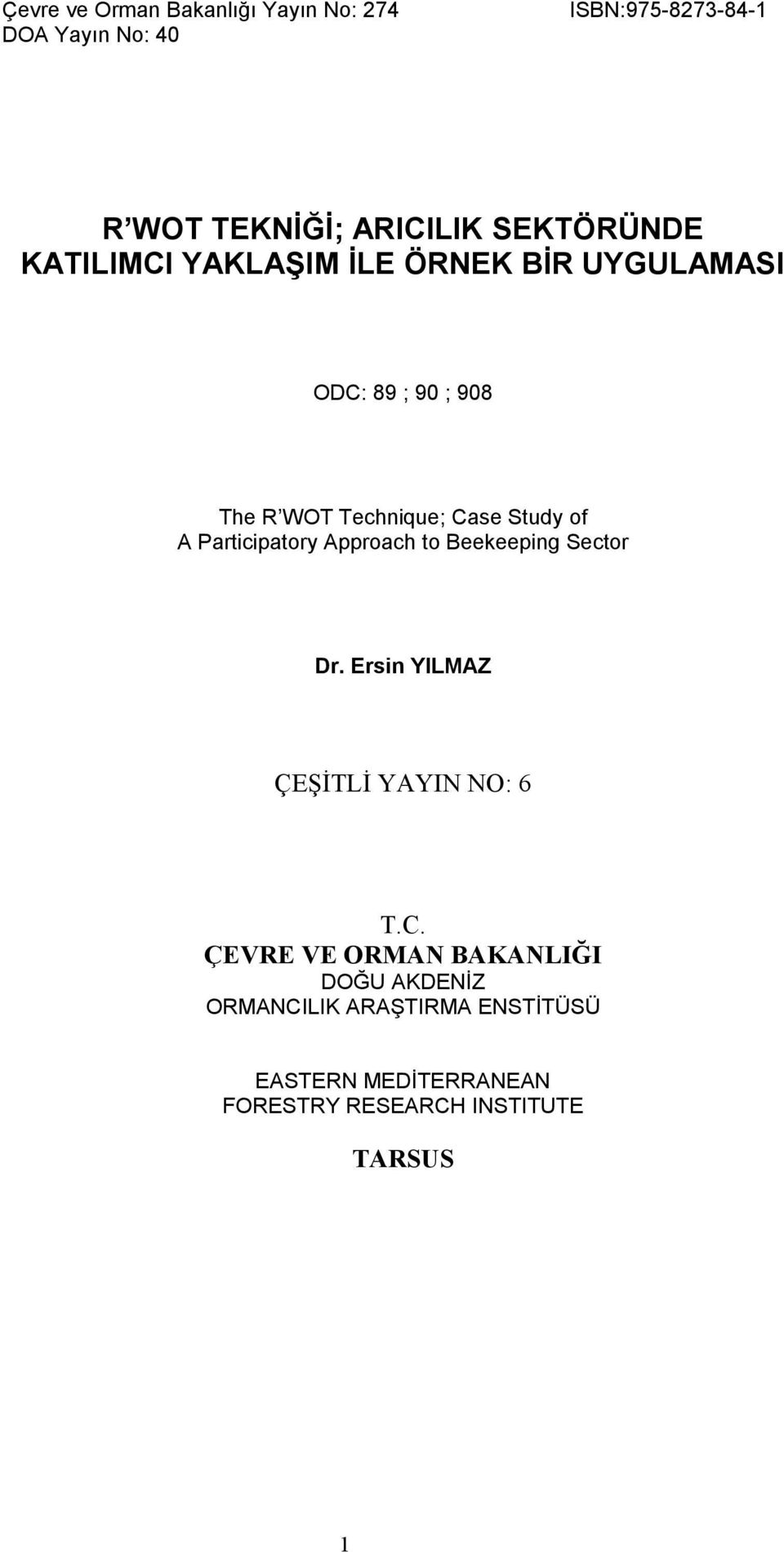 of A Participatory Approach to Beekeeping Sector Dr. Ersin YILMAZ ÇEŞİTLİ YAYIN NO: 6 T.C.