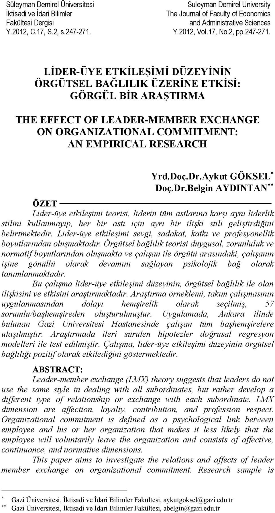 LİDER-ÜYE ETKİLEŞİMİ DÜZEYİNİN ÖRGÜTSEL BAĞLILIK ÜZERİNE ETKİSİ: GÖRGÜL BİR ARAŞTIRMA THE EFFECT OF LEADER-MEMBER EXCHANGE ON ORGANIZATIONAL COMMITMENT: AN EMPIRICAL RESEARCH Yrd.Doç.Dr.