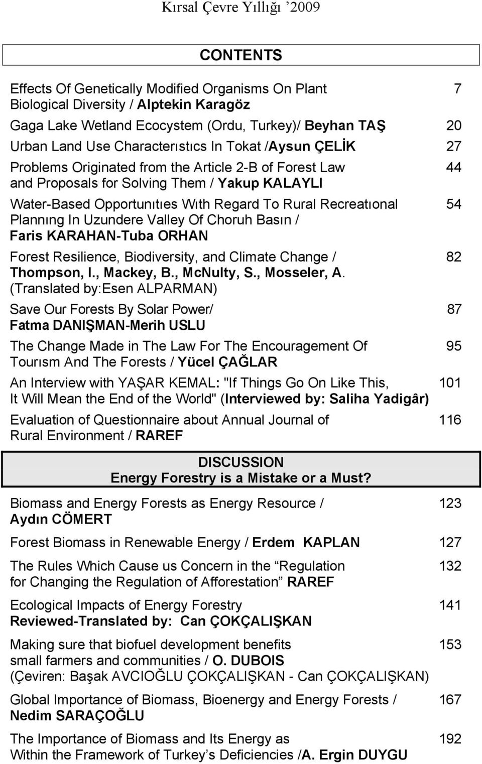 Uzundere Valley Of Choruh Basın / Faris KARAHAN-Tuba ORHAN Forest Resilience, Biodiversity, and Climate Change / 82 Thompson, I., Mackey, B., McNulty, S., Mosseler, A.