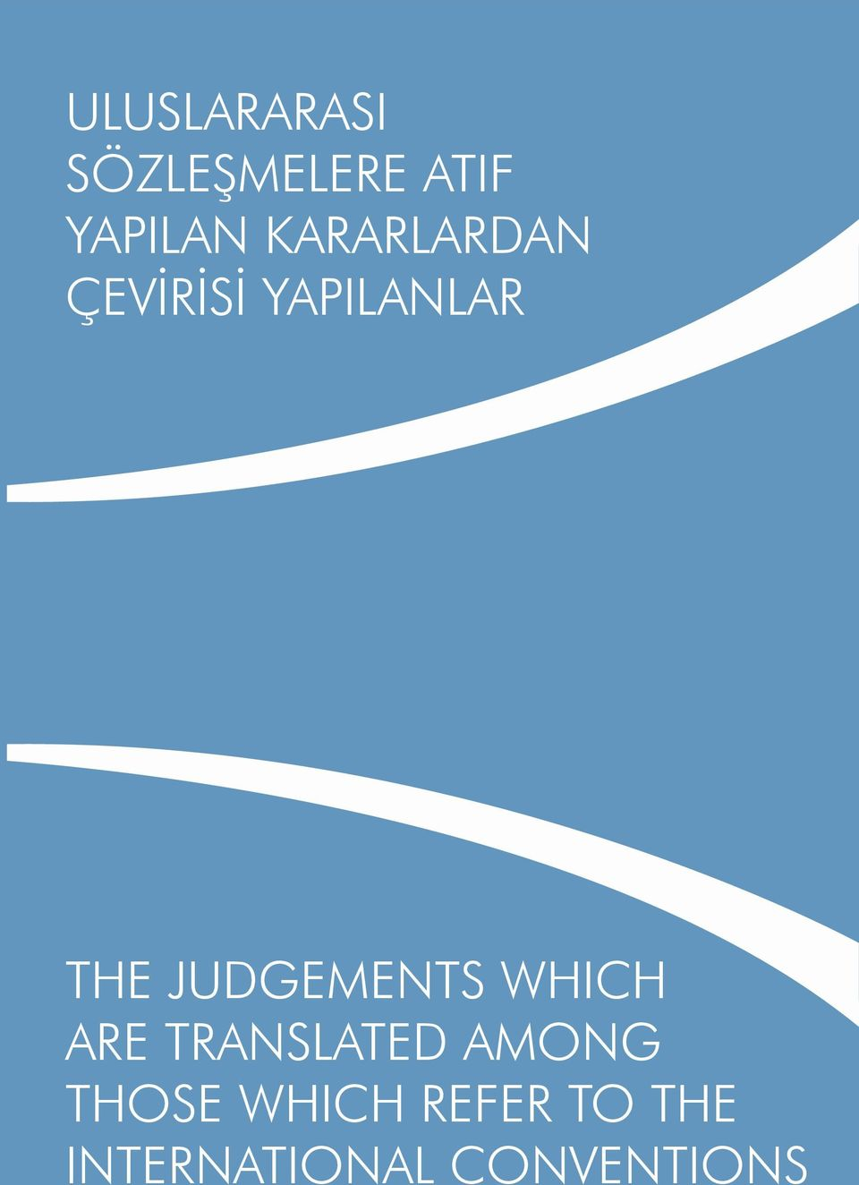 JUDGEMENTS WHICH ARE TRANSLATED AMONG