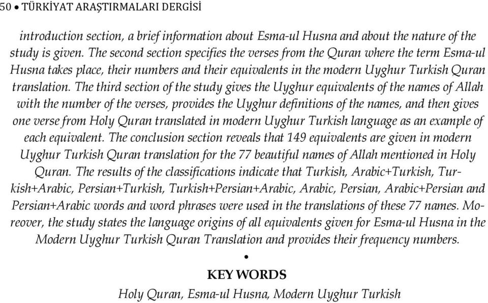 The third section of the study gives the Uyghur equivalents of the names of Allah with the number of the verses, provides the Uyghur definitions of the names, and then gives one verse from Holy Quran