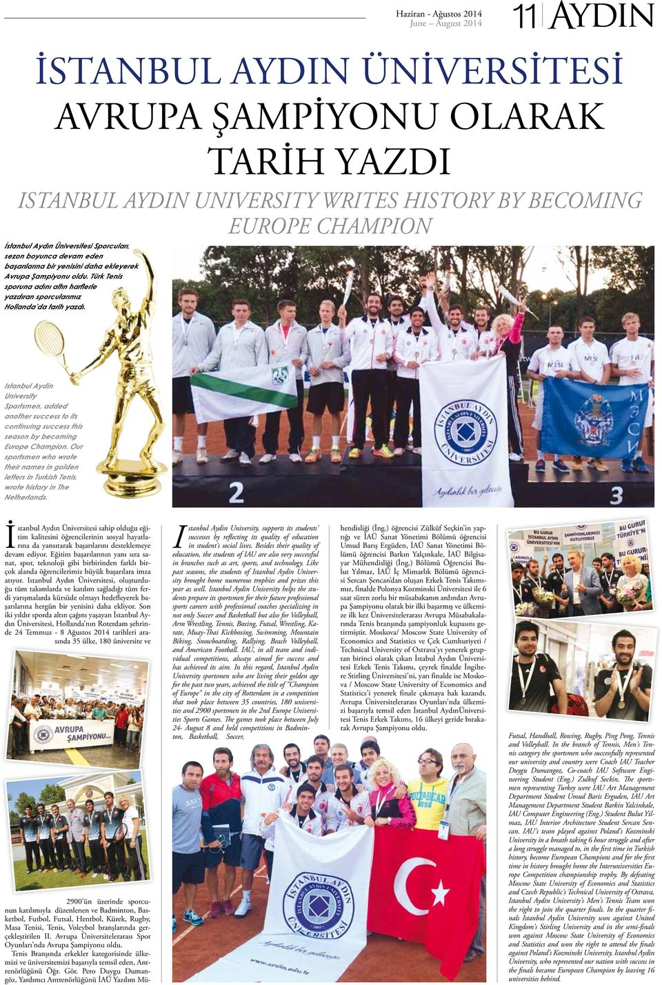 Istanbul Aydin University Sportsmen, added another success to its continuing success this season by becoming Europe Champion.