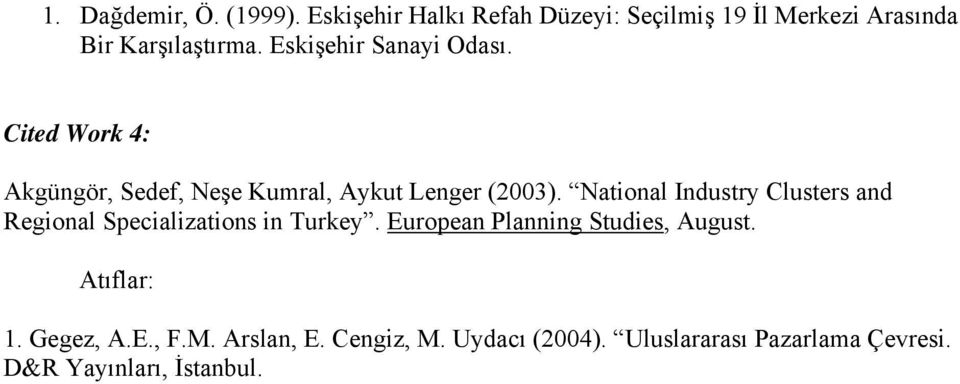 National Industry Clusters and Regional Specializations in Turkey. European Planning Studies, August.