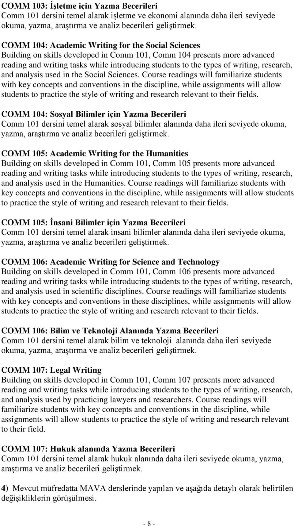 writing, research, and analysis used in the Social Sciences.