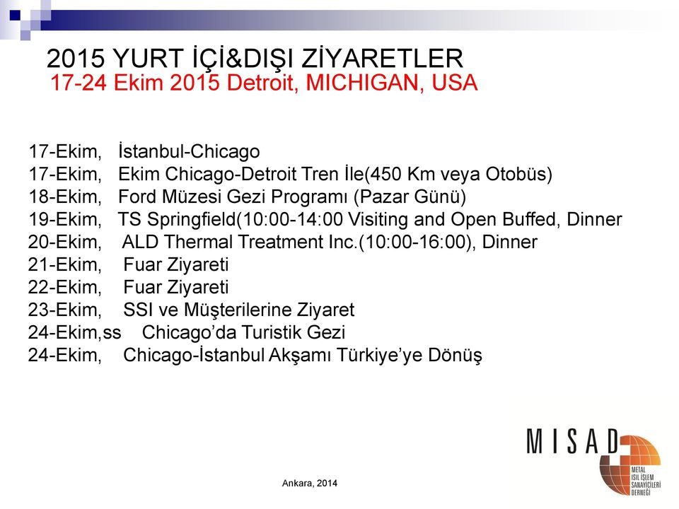Open Buffed, Dinner 20-Ekim, ALD Thermal Treatment Inc.