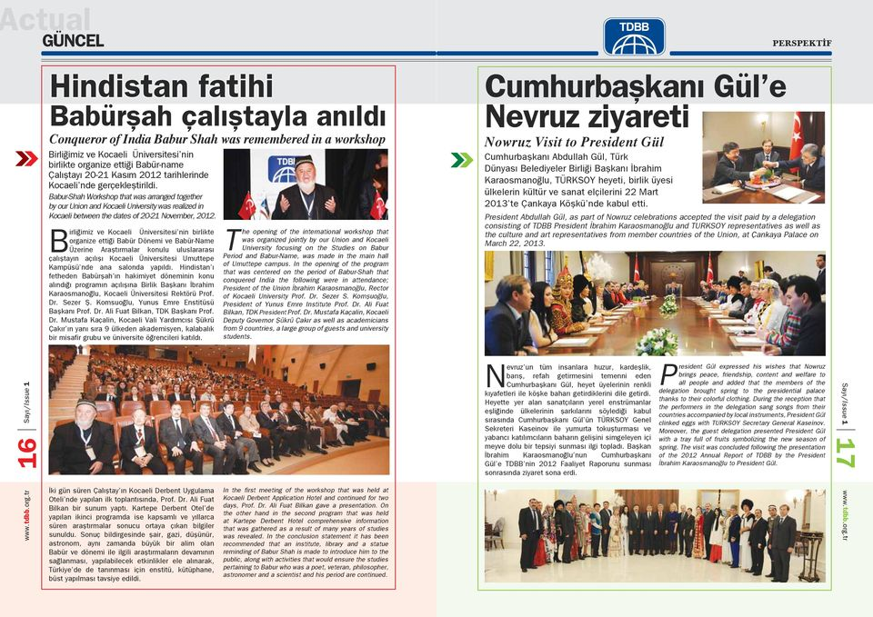 Babur-Shah Workshop that was arranged together by our Union and Kocaeli University was realized in Kocaeli between the dates of 20-21 November, 2012.